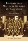 Benedictine Military School in Savannah (Campus History) Cover Image