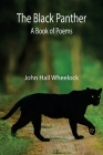 The Black Panther: A book of poems Cover Image