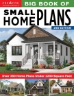 Big Book of Small Home Plans, 2nd Edition: Over 360 Home Plans Under 1200 Square Feet Cover Image