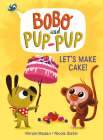 Let's Make Cake! (Bobo and Pup-Pup) Cover Image