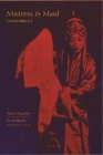 Mistress and Maid (Jiohong Ji) by Meng Chengshun (Translations from the Asian Classics) Cover Image
