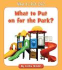 What to Put on for the Park? (What to Put On?) Cover Image