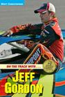 On the Track with...Jeff Gordon Cover Image