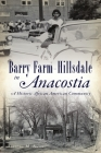 Barry Farm-Hillsdale in Anacostia: A Historic African American Community (American Heritage) Cover Image