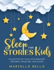 Sleep Stories for Kids: A Collection of Tales with Dragons, Unicorns, Dinosaurs, and Aliens Cover Image