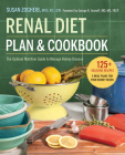 Renal Diet Plan and Cookbook: The Optimal Nutrition Guide to Manage Kidney Disease Cover Image