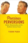 Precious Perversions: Humor, Homosexuality, and the Southern Literary Canon (Southern Literary Studies) Cover Image