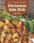 250 Yummy Christmas Side Dish Recipes: Start a New Cooking Chapter with Yummy Christmas Side Dish Cookbook! Cover Image
