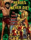 Heroes Never Die: The Italian Peplum Phenomenon (color edition) Cover Image