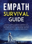 Empath Survival Guide: Ultimate Guides To Increase Your Effect Of Communication, Improve Your rsuasion Skills, And Overcome Fears And Transfo Cover Image