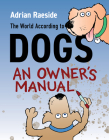 The World According to Dogs: An Owner's Manual Cover Image