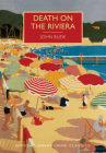 Death on the Riviera: A British Library Crime Classic (British Library Crime Classics) Cover Image