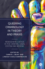 Queering Criminology in Theory and Praxis: Re-Imaging Justice in the Criminal Legal System and Beyond Cover Image