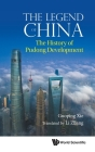 Legend of China, The: The History of Pudong Development Cover Image