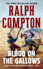 Ralph Compton Blood on the Gallows (A Ralph Compton Western) Cover Image