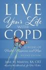 Live Your Life with COPD - 52 Weeks of Health, Happiness, and Hope: Second Edition Cover Image