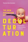 The New Aesthetics of Deculturation: Neoliberalism, Fundamentalism and Kitsch Cover Image
