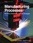 Manufacturing Processes: Materials, Productivity, and Lean Strategies Cover Image