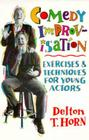 Comedy Improvisation: Exercises & Techniques for Young Actors Cover Image