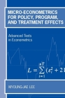 Micro-Econometrics for Policy, Program, and Treatment Effects (Advanced Texts in Econometrics) Cover Image