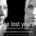 The Lost Years Lib/E: Surviving a Mother and Daughter's Worst Nightmare Cover Image