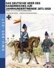 Das Deutsche Heer des Kaiserreiches zur Jahrhundertwende 1871-1918 - Band 2 Cover Image