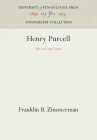 Henry Purcell: His Life and Times (Anniversary Collection) Cover Image
