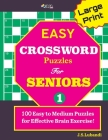 Large Print EASY CROSSWORD Puzzles For SENIORS; 100 Puzzles For Effective Brain Exercise! Cover Image