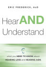 Hear and Understand: What You Need to Know about Hearing Loss and Hearing AIDS Cover Image