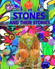 Stones and Their Stories: With Armenian and Russian Translation of Stone Names, Interesting Facts and Legends Cover Image