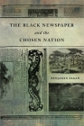 The Black Newspaper and the Chosen Nation Cover Image