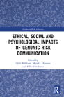 Ethical, Social and Psychological Impacts of Genomic Risk Communication (Earthscan Risk in Society) Cover Image