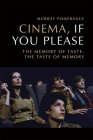 Cinema, If You Please: The Memory of Taste, the Taste of Memory Cover Image