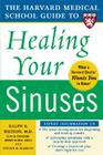 Harvard Medical School Guide to Healing Your Sinuses (Harvard Medical School Guides) Cover Image