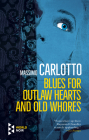 Blues for Outlaw Hearts and Old Whores Cover Image