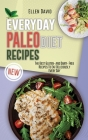 Everyday Paleo Diet Recipes: The Best Gluten- and Dairy- Free Recipes To Eat Deliciously Every Day Cover Image