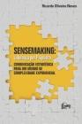 Sensemaking: Liderança por Propósito: Comunicação Estratégica para um Mundo de Complexidade Exponencial Cover Image