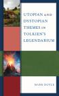 Utopian and Dystopian Themes in Tolkien's Legendarium Cover Image