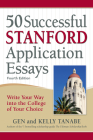 50 Successful Stanford Application Essays: Write Your Way Into the College of Your Choice Cover Image