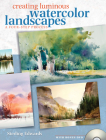 Creating Luminous Watercolor Landscapes: A Four-Step Process [With DVD] Cover Image