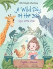 A Wild Day at the Zoo / Egun Zoroa Zooan - Basque and English Edition: Children's Picture Book Cover Image