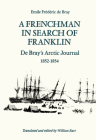 A Frenchman in Search of Franklin: De Bray's Arctic Journal, 1852-54 (Heritage) Cover Image