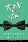 Ready or Not (The Love Game #4) Cover Image