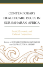 Contemporary Healthcare Issues in Sub-Saharan Africa: Social, Economic, and Cultural Perspectives Cover Image