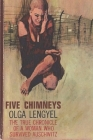 Five Chimneys: The Story of Auschwitz Cover Image