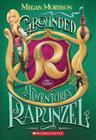 Grounded: The Adventures of Rapunzel Cover Image