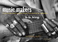 Music Makers: Portraits and Songs from the Roots of America Cover Image