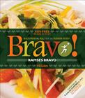 Bravo!: Health Promoting Meals from the Truenorth Health Kitchen Cover Image