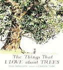 The Things That I LOVE about TREES Cover Image