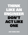 Think Like an Engineer, Don't Act Like One (Think Like...) Cover Image
